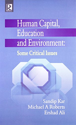 Human Capital Education and Environment : Some Critical Issues: edited by Sandip Kar, Michael A. ...