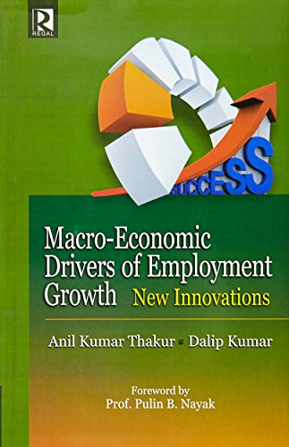Macro-Economic Drivers of Employment Growth : New: edited by Anil