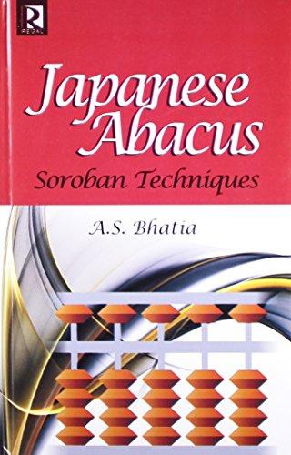 Japanese Abacus: Soroban Techniques: A.S. Bhatia