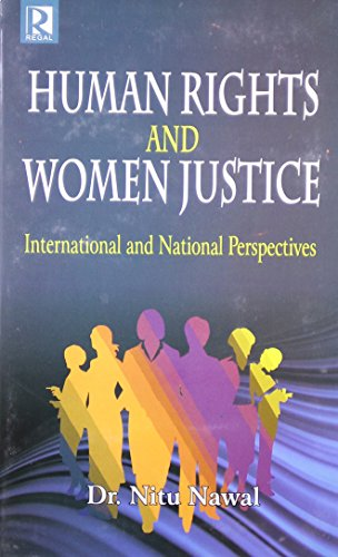Human Rights and Women Justice: International and: Nitu Nawal