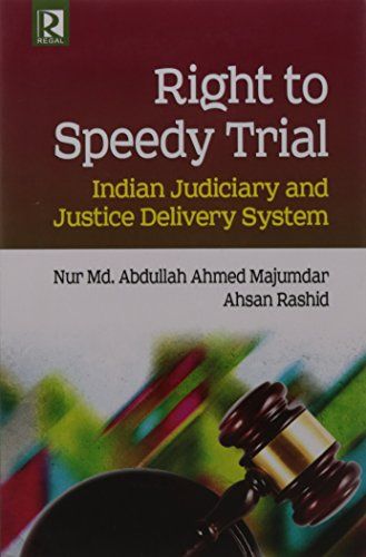 9788184844382: Right to Speedy Trial Indian Judiciary and Justice Delivery System