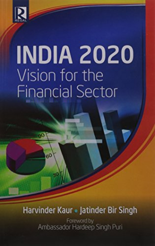 India 2020 Vision for the Financial Sector: Singh Jatinder Bir