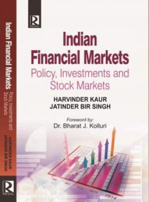 Indian Financial Markets : Policy, Investments and: Harvinder Kaur and