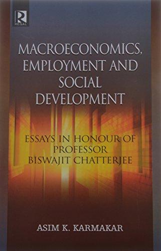 Macroeconomics Employment and Social Development: Essays in: Karmakar, Asim K