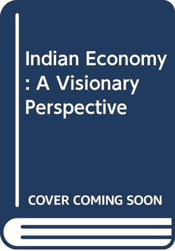 Indian Economy: A Visionary Perspective: edited by John