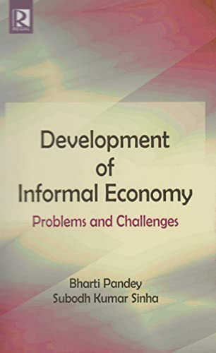 Development of Informal Economy : Problems and: edited by Bharti