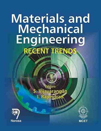Materials and Mechanical Engineering: Recent Trends: S. Vijayarangan & I. Rajendran (Eds)