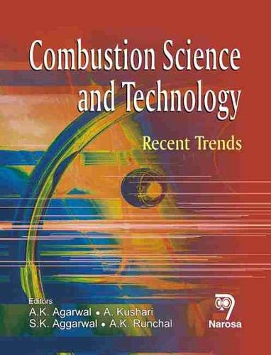 Combustion Science and Technology Recent Trends: A.K. Agarwal, A. Kushari, S.K. Aggarwal, A.K. ...