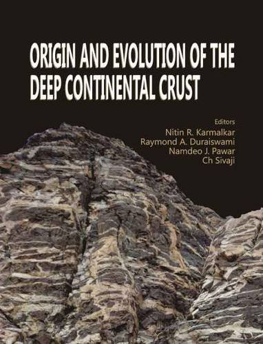 9788184870558: Origin and Evolution of the Deep Continental Crust