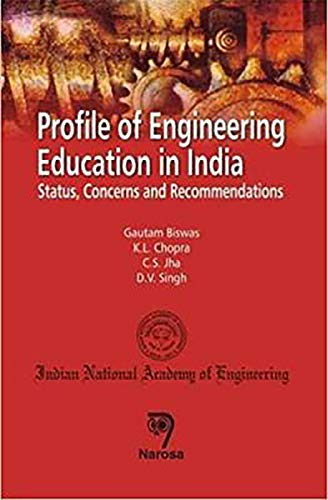 Profile of Engineering Education in India: Status,: Gautam Biswas, K.
