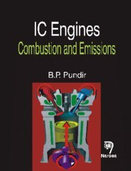 IC Engines: Combustion and Emissions, Reprint 2017: B.P. Pundir