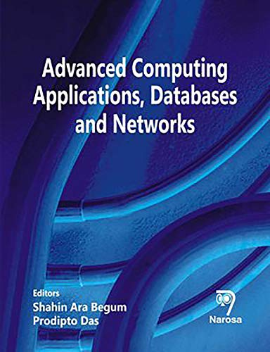 Advanced Computing Applications, Databases and Networks: Shahin Ara Begum & Prodipto Das (Eds)