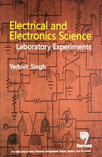 Electrical and Electronics Science: Laboratory Experiments: Yadhuvir Singh