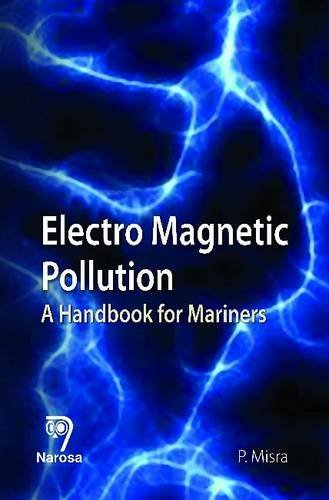 Electro Magnetic Pollution: A Handbook for Mariners: Purnendu Misra