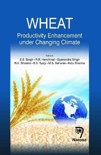 Wheat: Productivity Enhancement Under Changing Climate: S. S. Singh