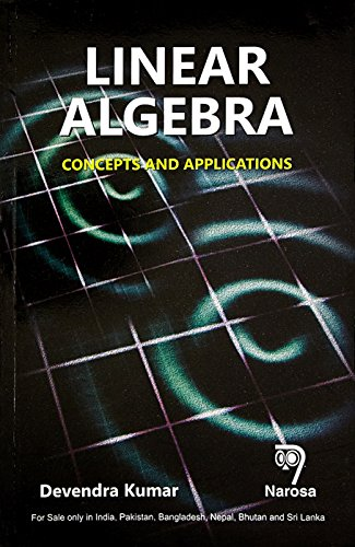 Linear Algebra: Concepts and Applications: Devendra Kumar