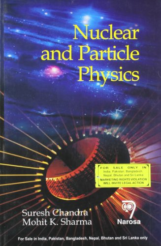 Nuclear and Particle Physics: Mohit K. Sharma,Suresh Chandra