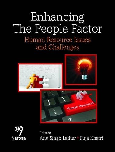 Enhancing the People Factor: Human Resource Issues and Challenges: Anu Singh Lather & Puja Khatri (...