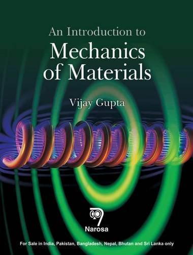 An Introduction to Mechanics of Materials: Vijay Gupta