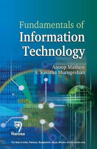 Fundamentals of Information Technology: Anoop Mathew,S. Kavitha Murugeshan