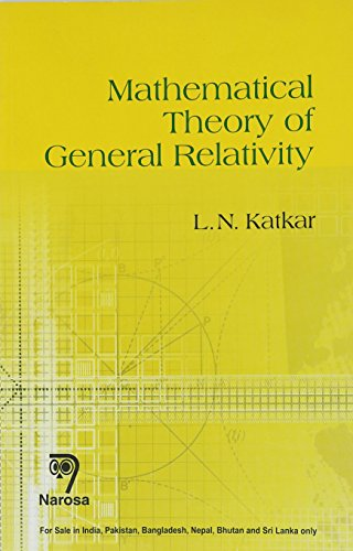 9788184872545: MATHEMATICAL THEORY OF GENERAL RELATIVITY