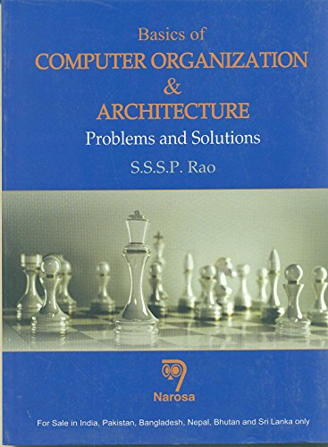Basics of Computer Organization and Architecture: Problems and Solutions: S.S.S.P. Rao
