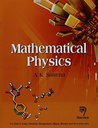 Mathematical Physics: A.K. Saxena