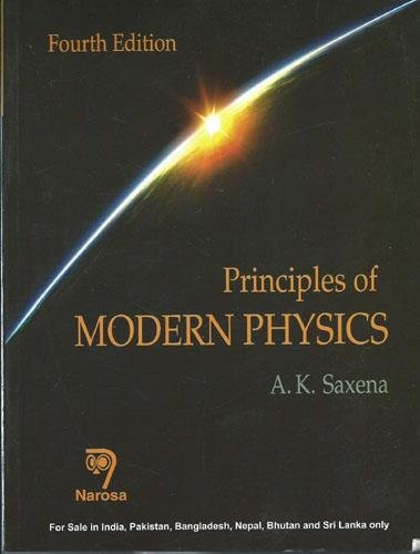 Principles of Modern Physics (Fourth Edition): A.K. Saxena