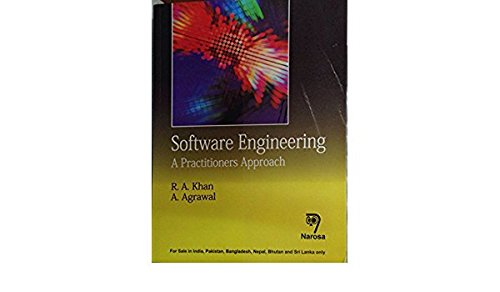 Software Engineering: A Practitioners Approach: R.A. Khan,A. Agarwal
