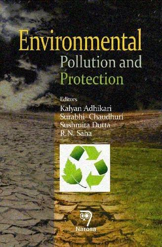 Environment: Pollution and Protection: Kalyan Adhikari, Surabhi Chaudhuri, Sushmita Dutta & R.N. ...