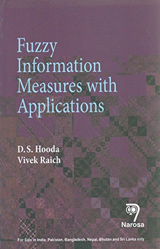 Fuzzy Information Measures with Applications: D.S. Hooda,Vivek Raich