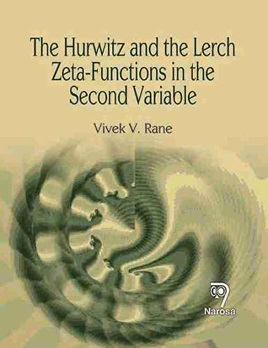 9788184874464: The Theory of the Hurwitz Zeta Function in the Second Variable