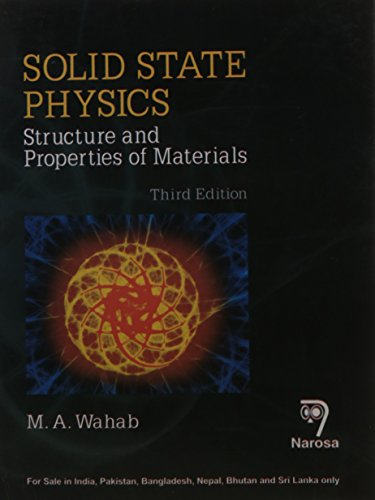 Solid State Physics: Structure and Properties of Materials (Third Edition): M.A. Wahab