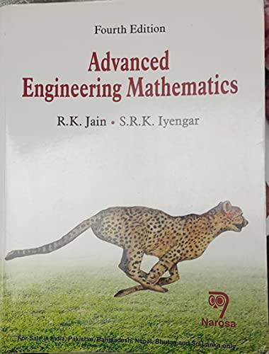 Advanced Engineering Mathematics (Fifth Edition): R.K. Jain,S.R.K. Iyengar