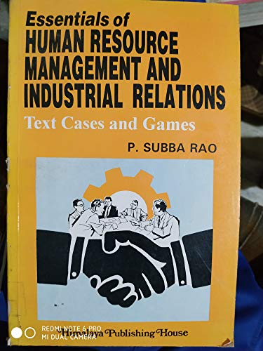 ESSENTIALS OF HUMAN RESOURCE MANAGEMENT AND IDUSTRIAL: P. Subba Rao