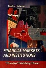 FINANCIAL MARKETS AND INSTITUTIONS: E. Gordon &