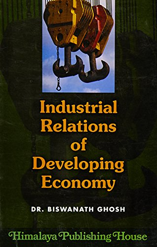 Industrial Relations of Developing Economy: Ghosh, Biswanath