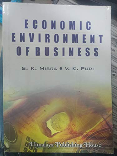 "ECONOMIC ENVIRONMENT OF BUSINESS (With Case Studies)"": S.K. Misra &"