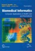 9788184890211: Biomedical Informatics - Computer Applications in Health Care and Biomedicine