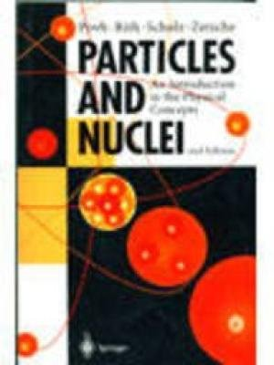 9788184891232: PARTICLES AND NUCLEI: AN INTRODUCTION TO THE PHYSICAL CONCEPTS, 6TH EDITION