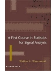 9788184891430: A First Course in Statistics for Signal Analysis