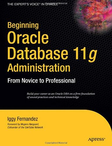 9788184892161: Beginning Oracle Database 11G Administration:From Novice To Professional