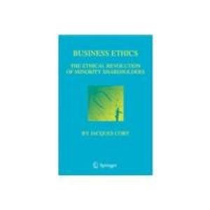 Business Ethics: The Ethical Revolution of Minority Shareholders: Jacques Cory