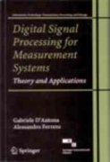 Digital Signal Processing for Measurement Systems: Theory: Gabriele D?antona