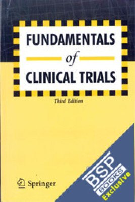 9788184892710: FUNDAMENTALS OF CLINICAL TRIALS, 3RD EDITION