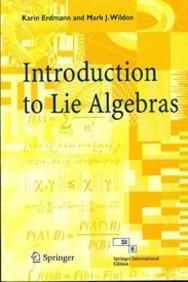 INTRODUCTION TO LIE ALGEBRAS: ERDMANN KARIN ET.AL