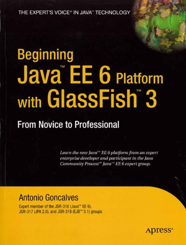 9788184893489: Beginning Java EE 6 Platform with Glassfish 3: From Novice to Professional