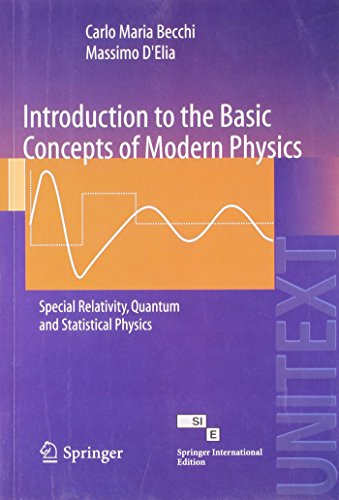 Introduction to the Basic Concepts of Modern Physics: Carlo Maria Becchi,Massimo D`elia
