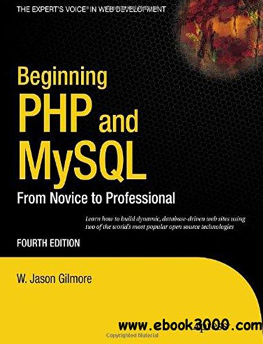 Beginning PHP and MySQL 5: From Novice to Progessional (Fifth Edition): W. Jason Gilmore