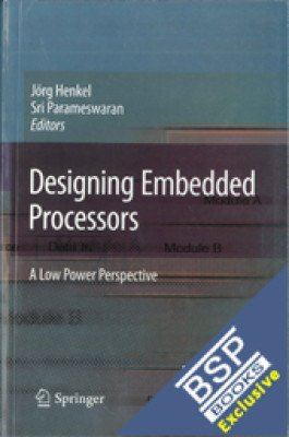 9788184898477: Designing Embedded Processors A Low Power Perspective